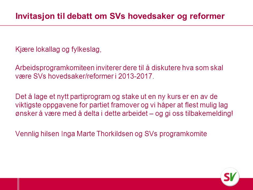 Invitasjon til debatt om SVs hovedsaker og reformer