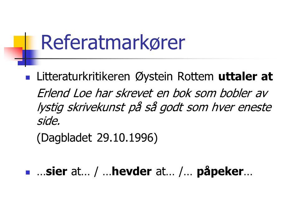 Referatmarkører Litteraturkritikeren Øystein Rottem uttaler at