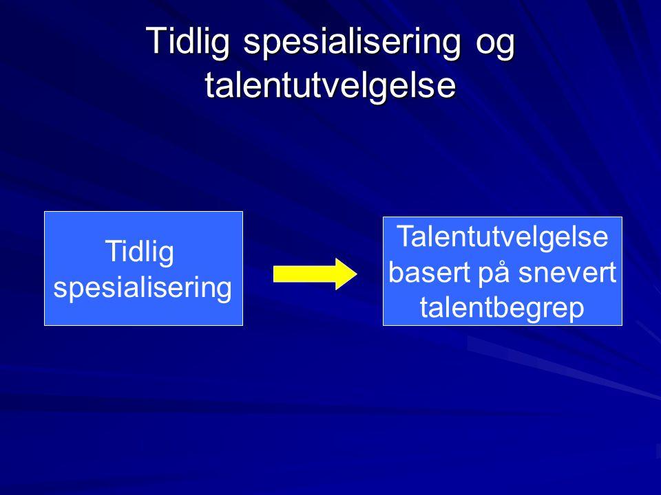 Tidlig spesialisering og talentutvelgelse