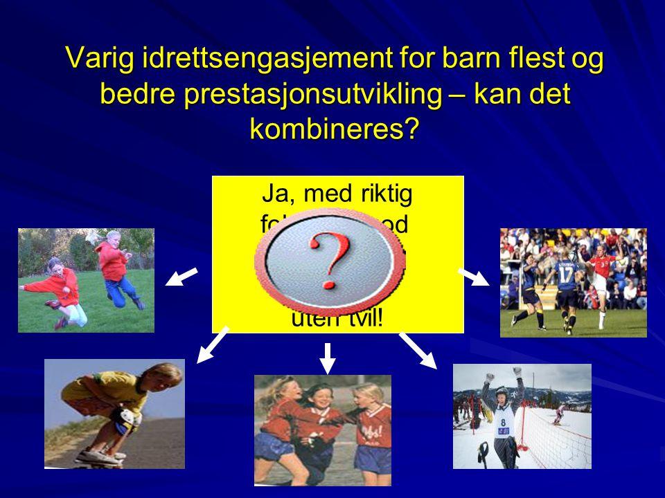 Varig idrettsengasjement for barn flest og bedre prestasjonsutvikling – kan det kombineres