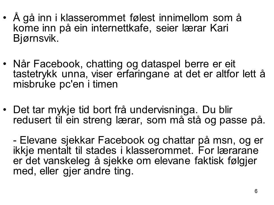 Å gå inn i klasserommet følest innimellom som å kome inn på ein internettkafe, seier lærar Kari Bjørnsvik.