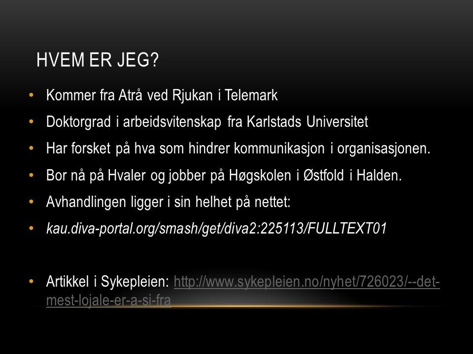 Hvem er jeg Kommer fra Atrå ved Rjukan i Telemark