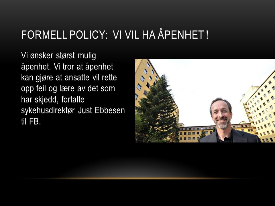 Formell policy: Vi vil ha Åpenhet !