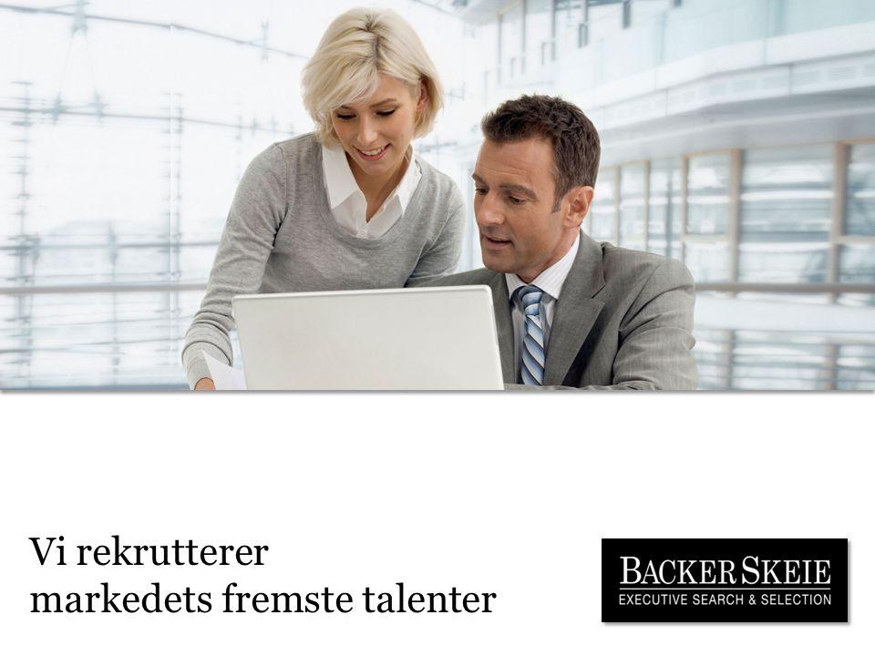 Vi rekrutterer markedets fremste talenter
