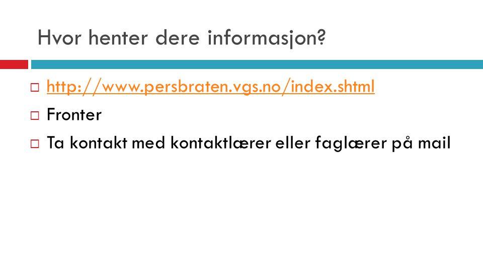 Hvor henter dere informasjon