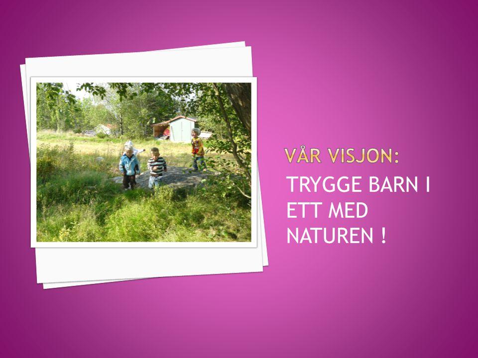 TRYGGE BARN I ETT MED NATUREN !