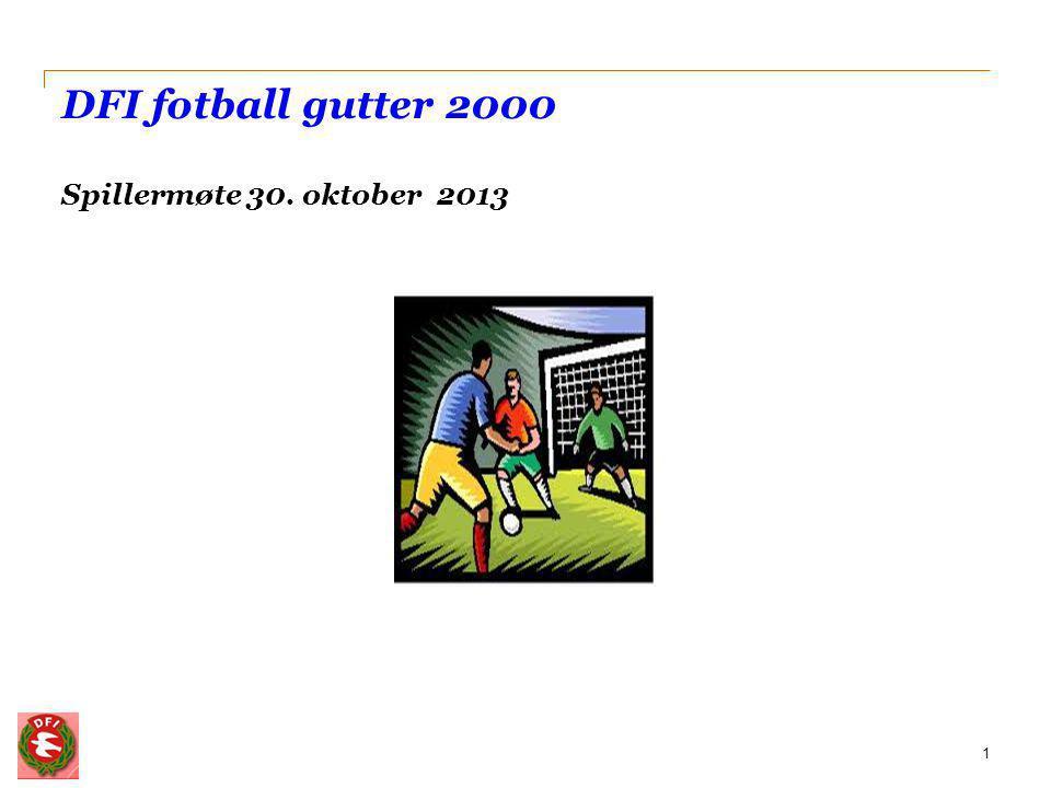 DFI fotball gutter 2000 Spillermøte 30. oktober 2013