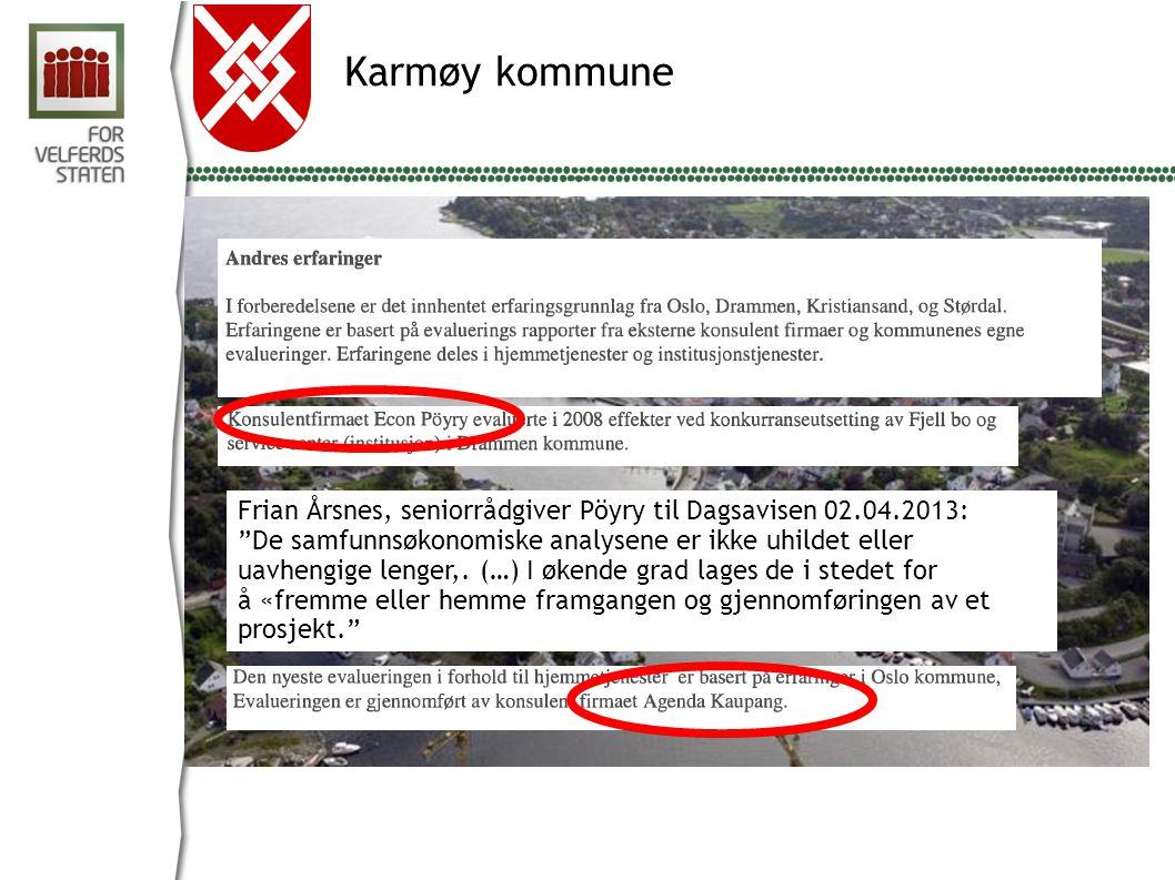 Karmøy kommune Frian Årsnes, seniorrådgiver Pöyry til Dagsavisen 02.04.2013: