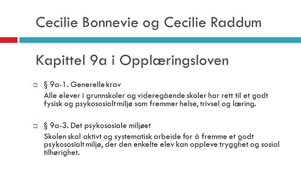 Cecilie Bonnevie og Cecilie Raddum Kapittel 9a i Opplæringsloven