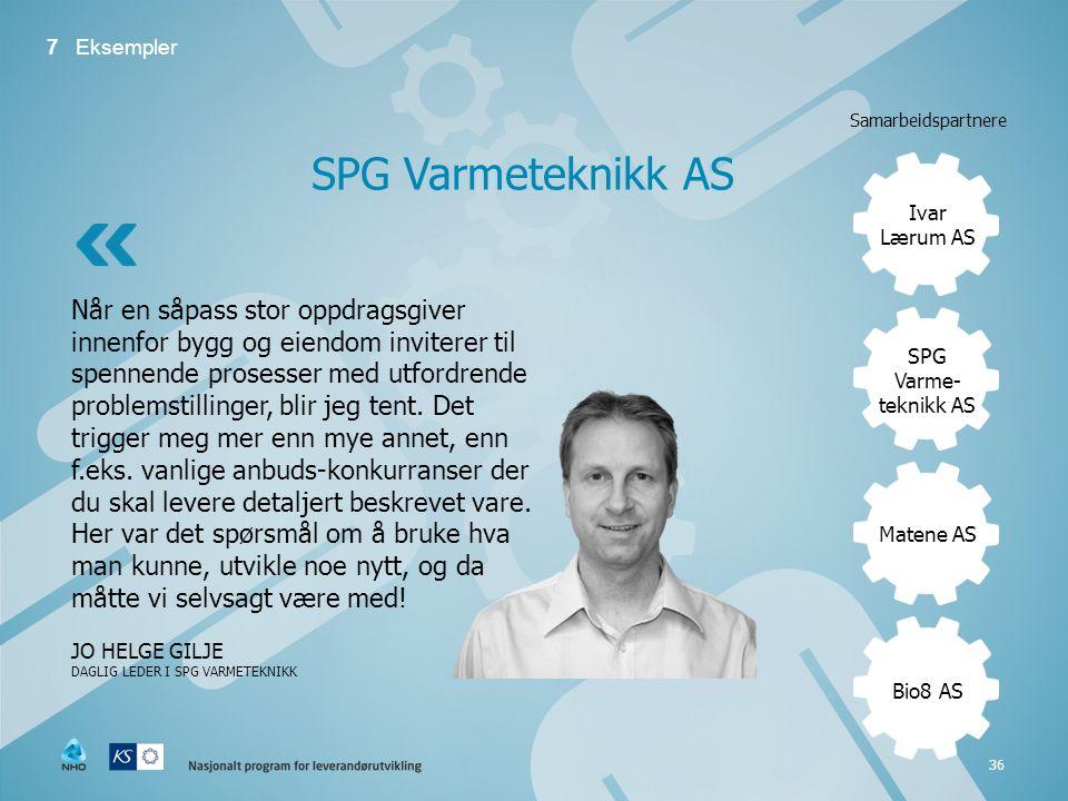 7 Eksempler Samarbeidsgruppe - Biobrenselbasert. Varmeanlegg. Ivar Lærum AS: