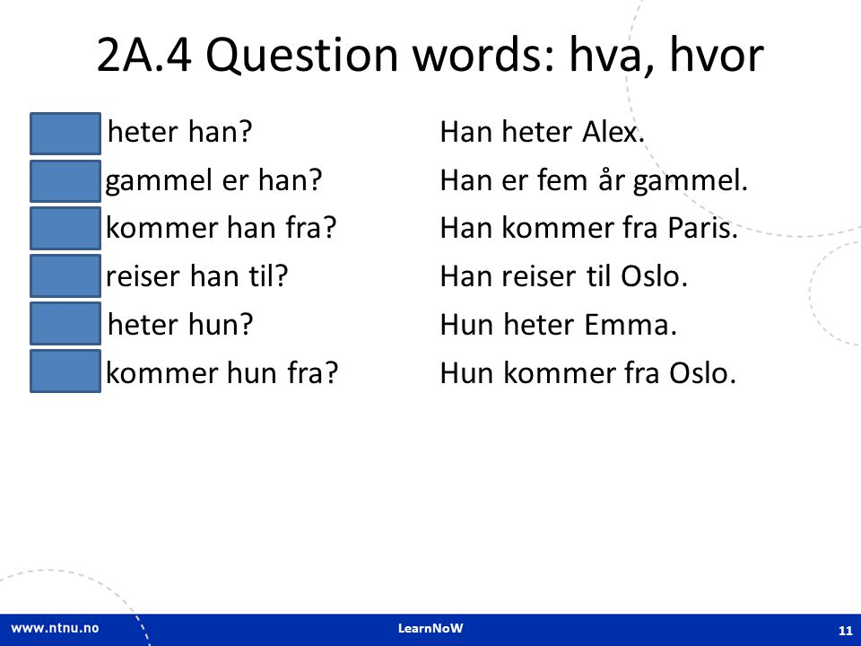 2A.4 Question words: hva, hvor