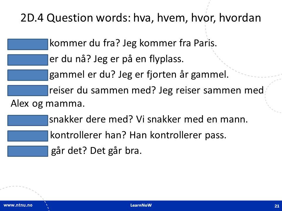 2D.4 Question words: hva, hvem, hvor, hvordan