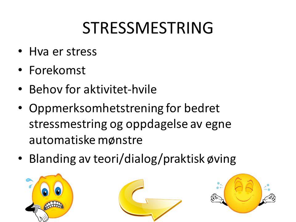 STRESSMESTRING Hva er stress Forekomst Behov for aktivitet-hvile