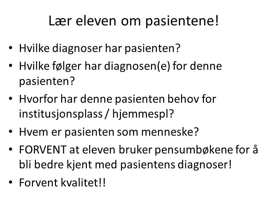 Lær eleven om pasientene!