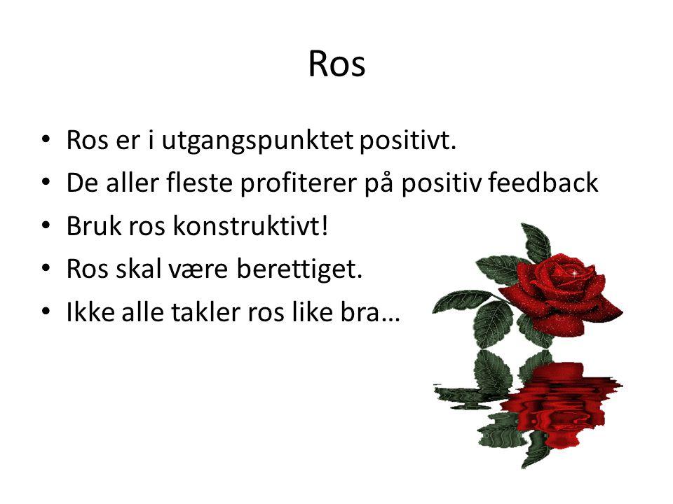 Ros Ros er i utgangspunktet positivt.