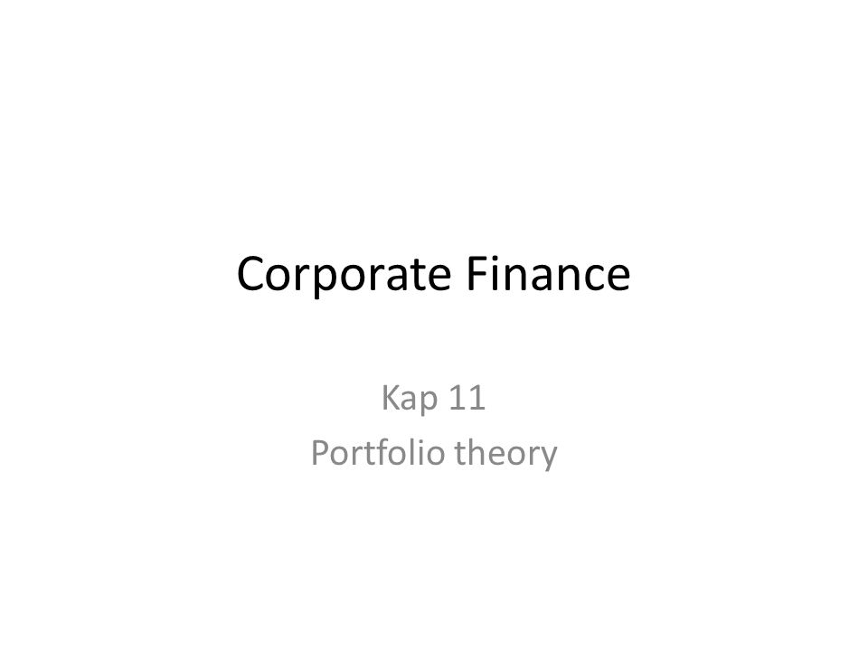 Corporate Finance Kap 11 Portfolio theory
