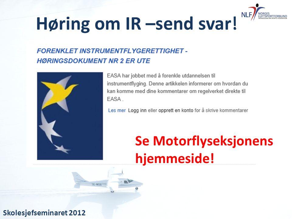 Høring om IR –send svar! Se Motorflyseksjonens hjemmeside!