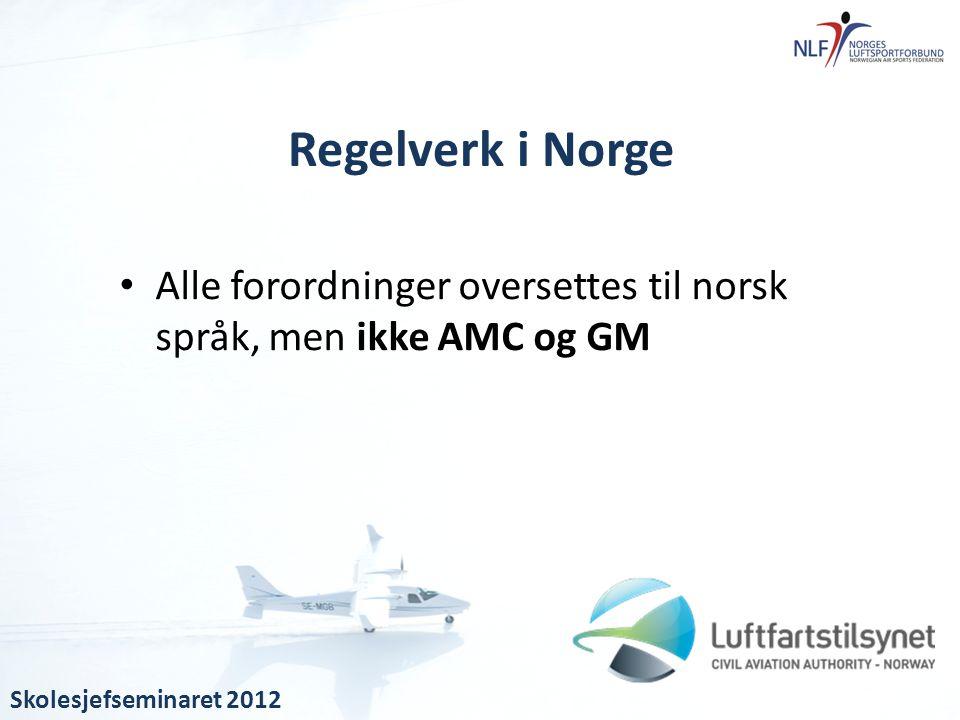 Regelverk i Norge Alle forordninger oversettes til norsk språk, men ikke AMC og GM.