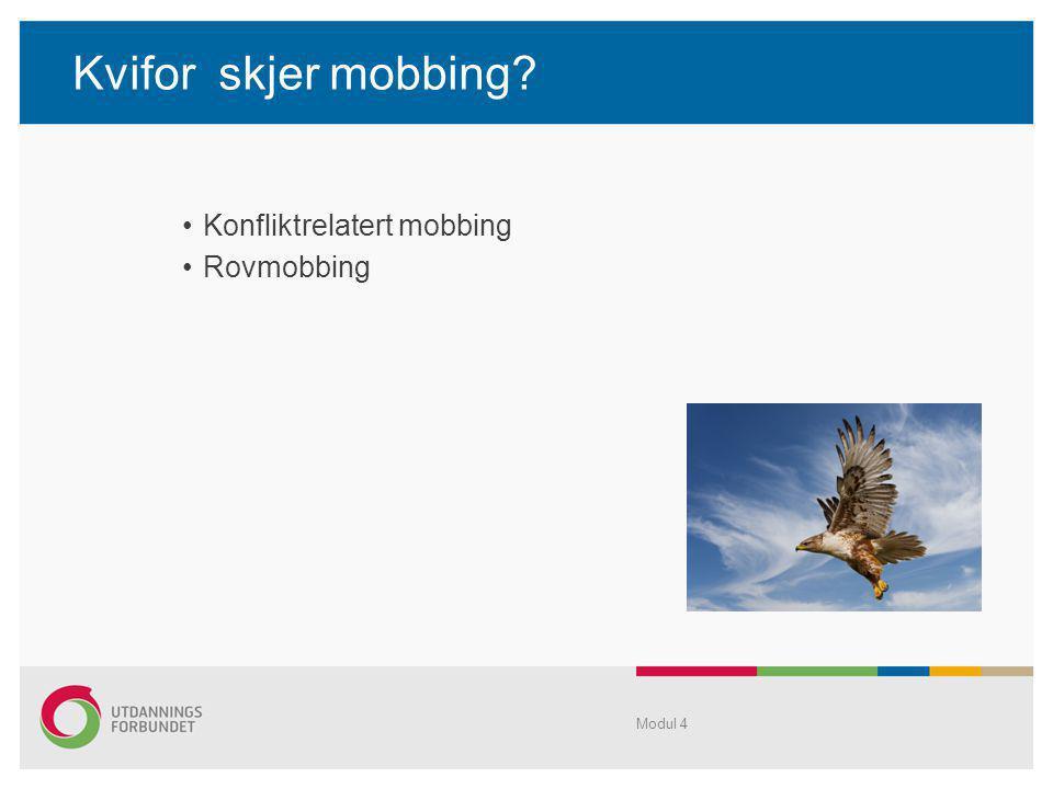 Kvifor skjer mobbing Konfliktrelatert mobbing Rovmobbing