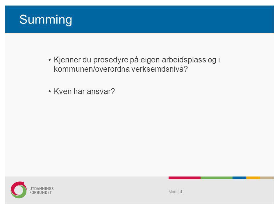 Summing Kjenner du prosedyre på eigen arbeidsplass og i kommunen/overordna verksemdsnivå Kven har ansvar