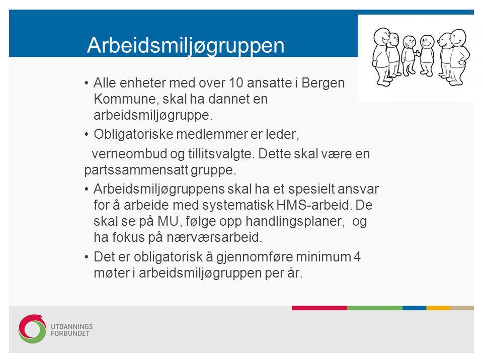 Arbeidsmiljøgruppen Alle enheter med over 10 ansatte i Bergen Kommune, skal ha dannet en arbeidsmiljøgruppe.