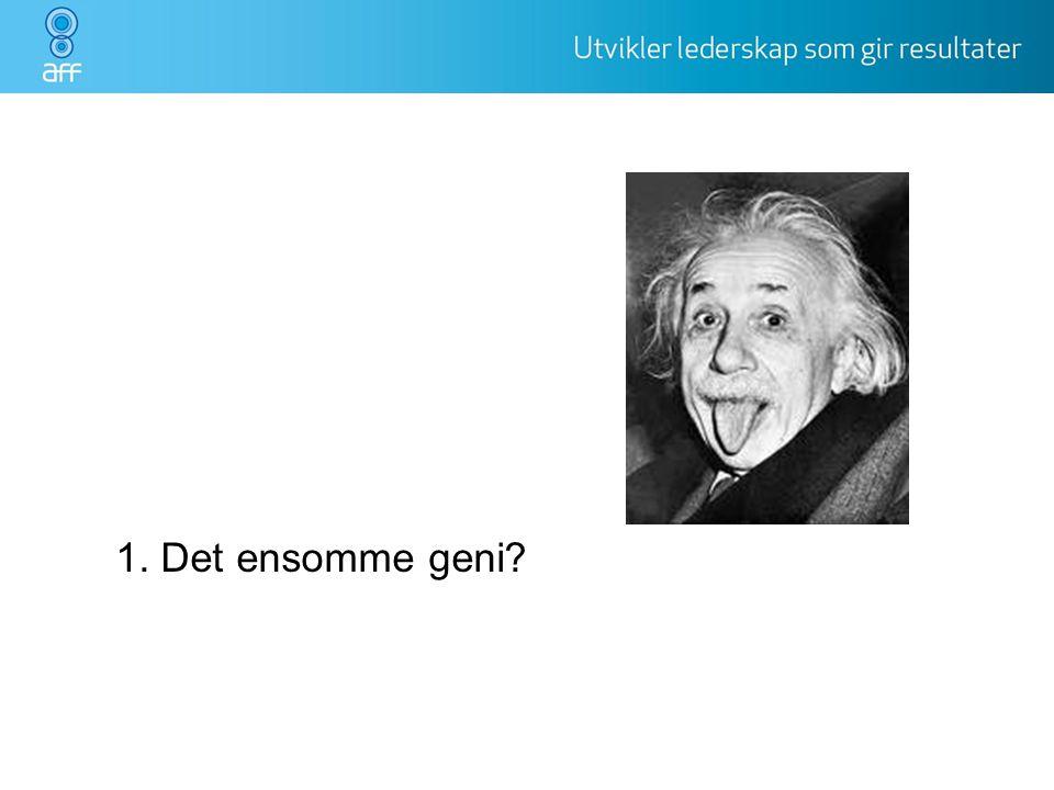 1. Det ensomme geni