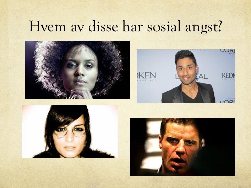 Hvem av disse har sosial angst