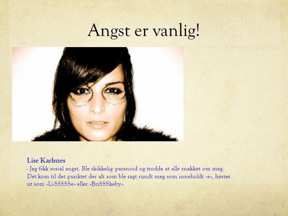 Angst er vanlig! Lise Karlsnes