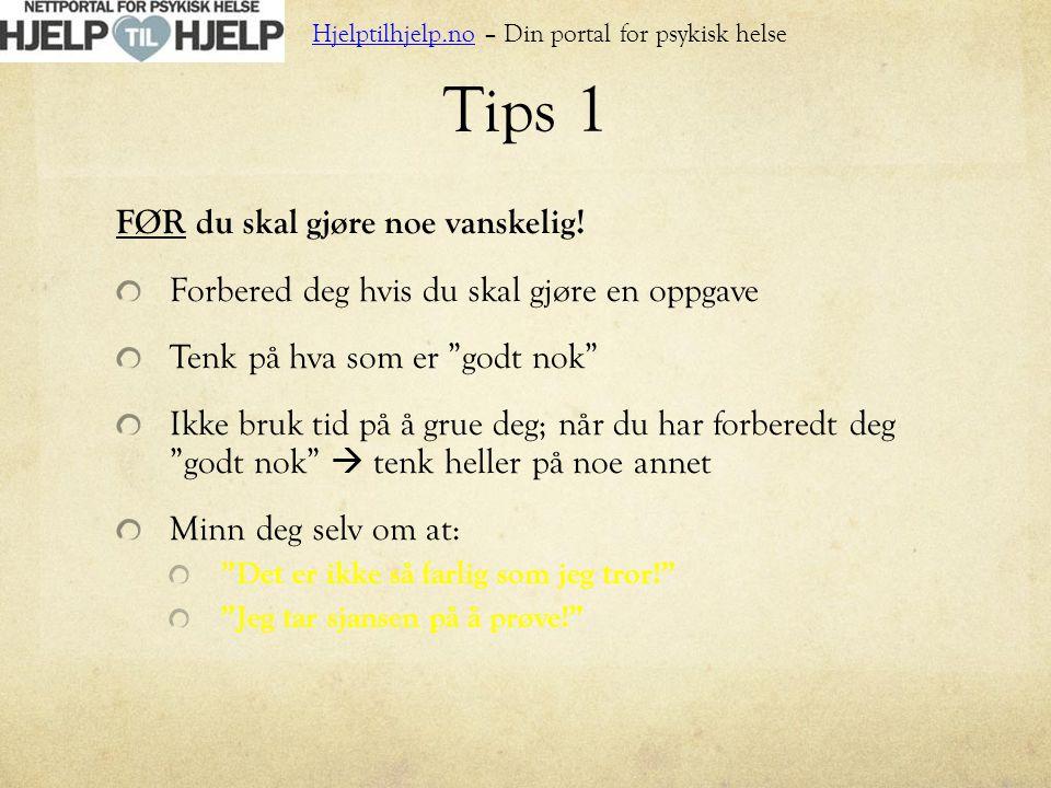 Tips 1 FØR du skal gjøre noe vanskelig!