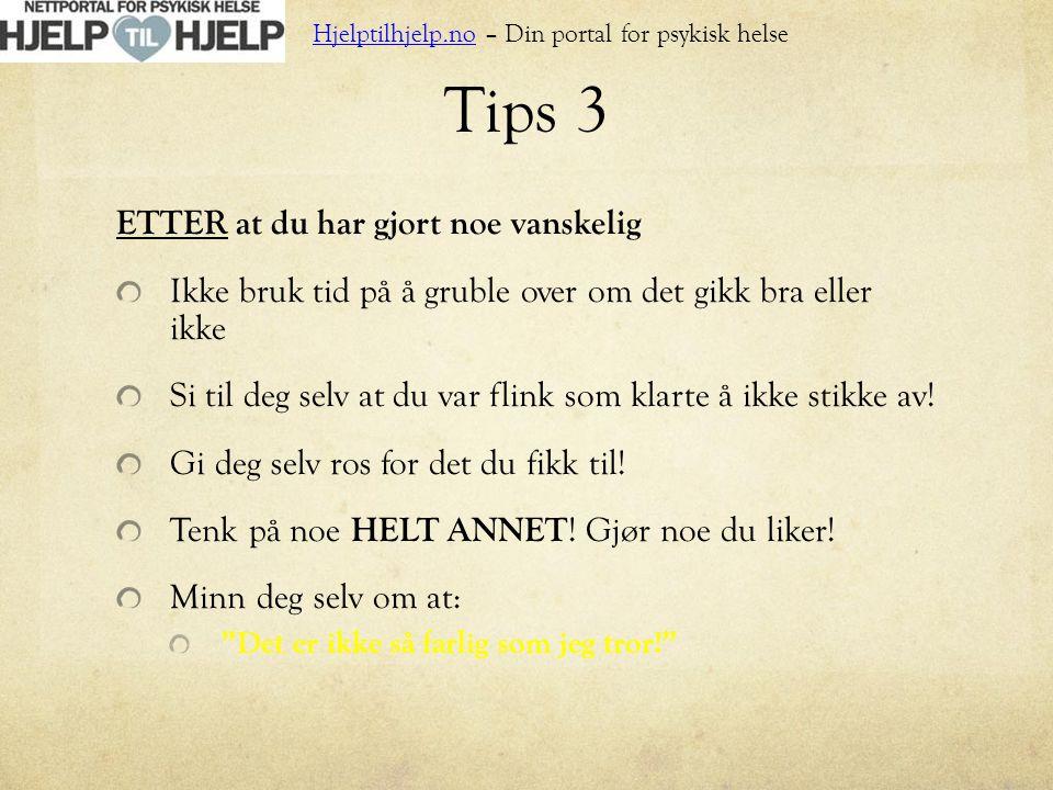 Tips 3 ETTER at du har gjort noe vanskelig