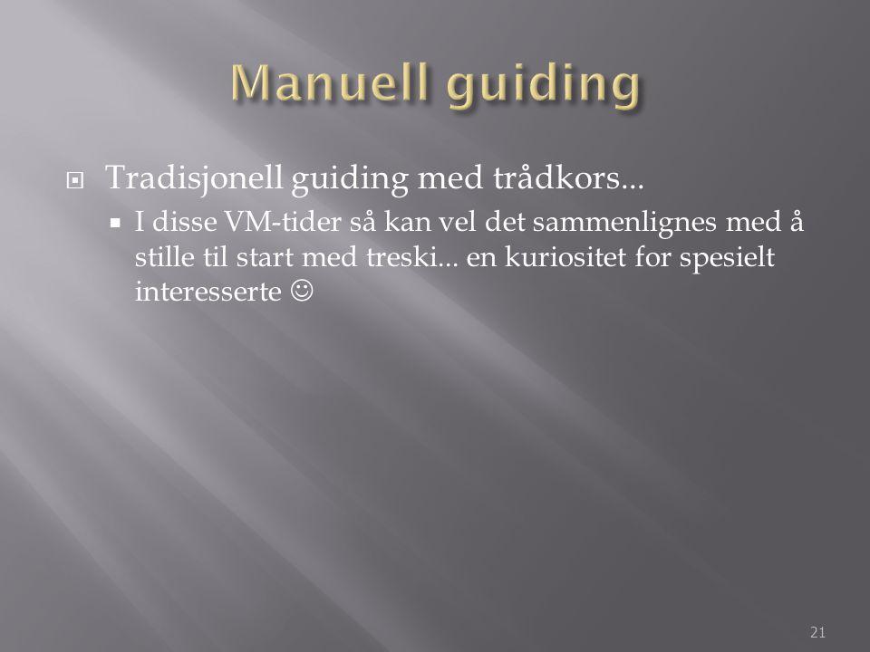 Manuell guiding Tradisjonell guiding med trådkors...