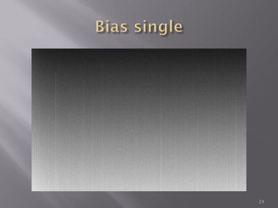 Bias single