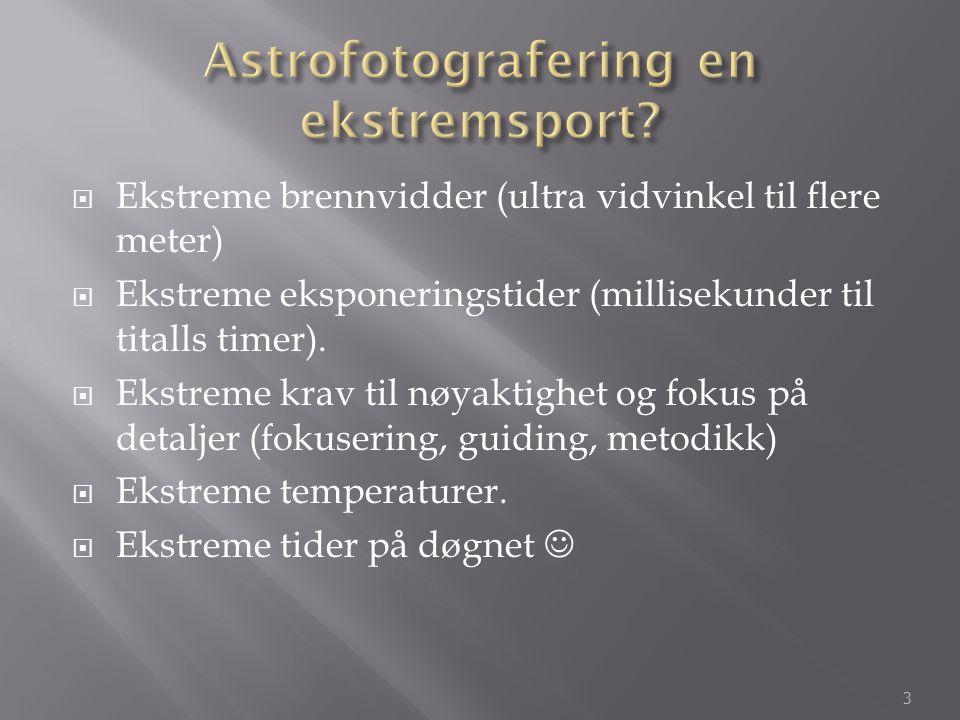 Astrofotografering en ekstremsport