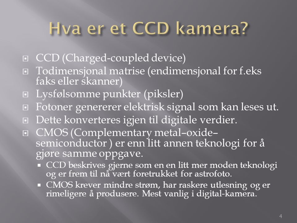 Hva er et CCD kamera CCD (Charged-coupled device)