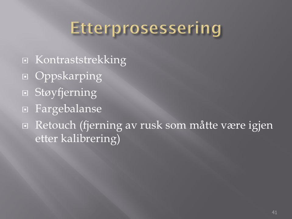 Etterprosessering Kontraststrekking Oppskarping Støyfjerning