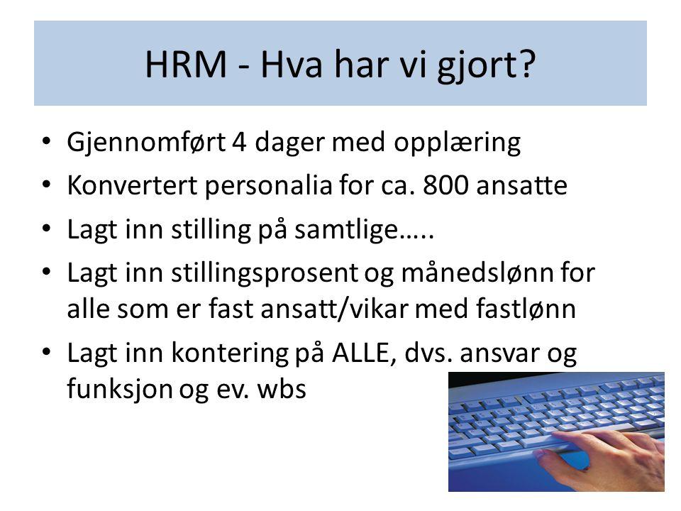 HRM - Hva har vi gjort Gjennomført 4 dager med opplæring