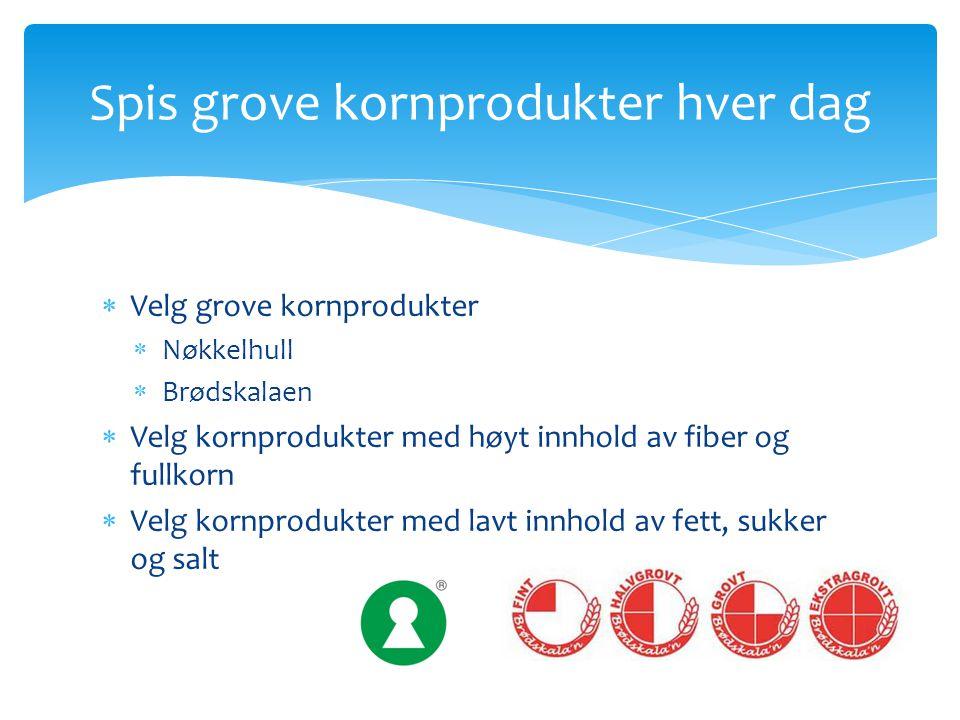 Spis grove kornprodukter hver dag