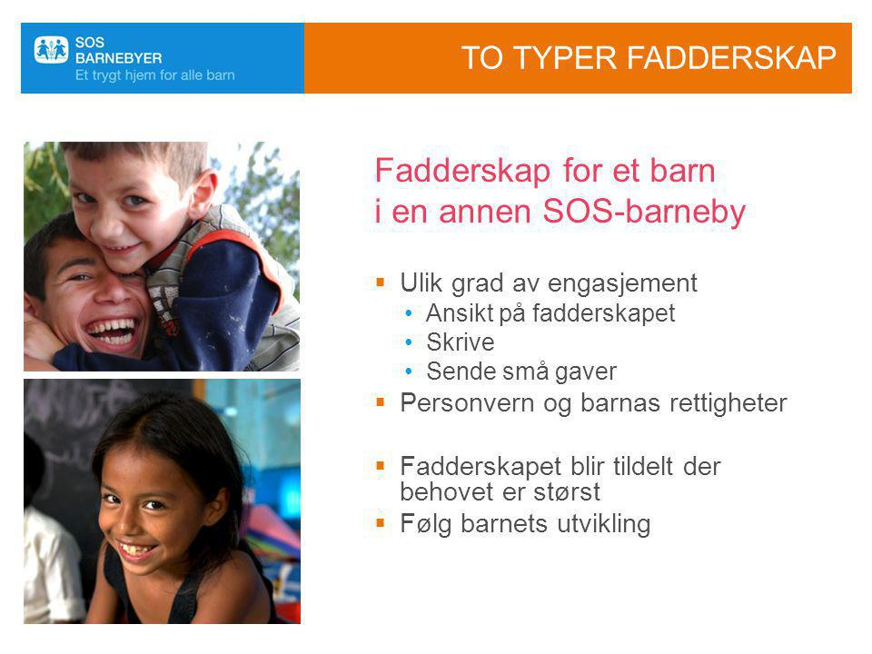 Fadderskap for et barn i en annen SOS-barneby To typer fadderskap