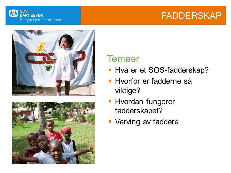 Temaer FADDERSKAP Hva er et SOS-fadderskap