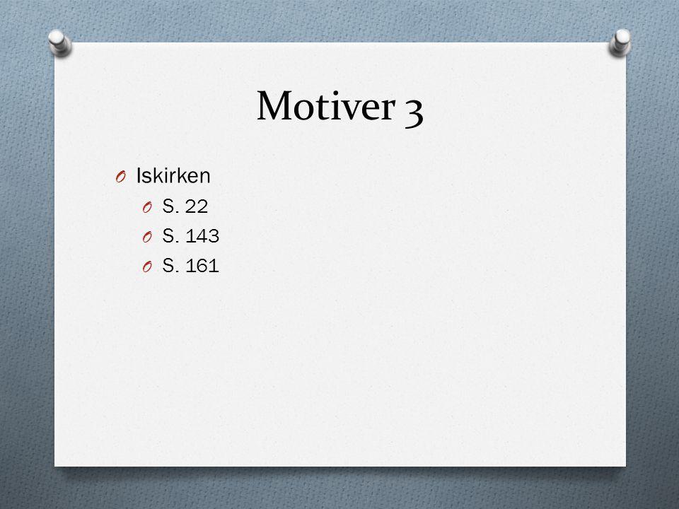 Motiver 3 Iskirken S. 22 S. 143 S. 161