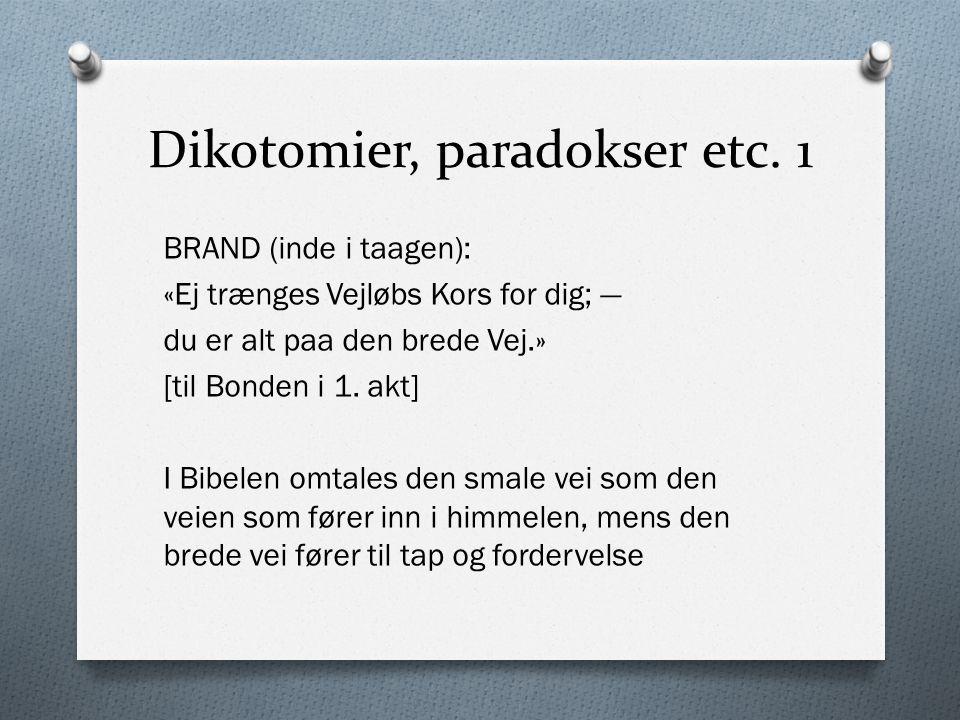 Dikotomier, paradokser etc. 1