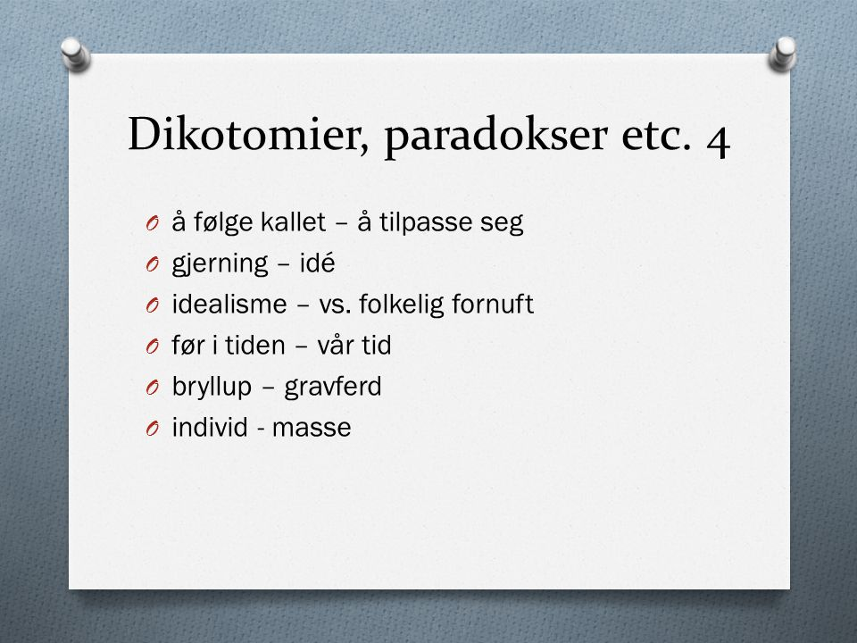 Dikotomier, paradokser etc. 4