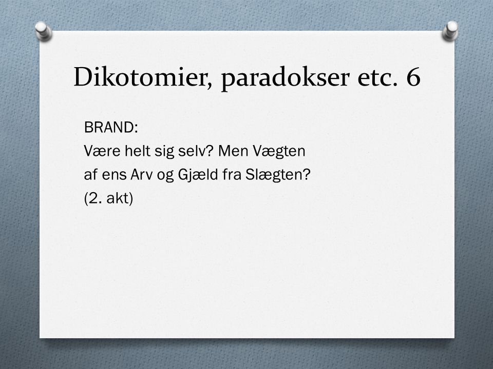 Dikotomier, paradokser etc. 6