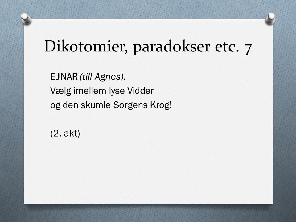 Dikotomier, paradokser etc. 7