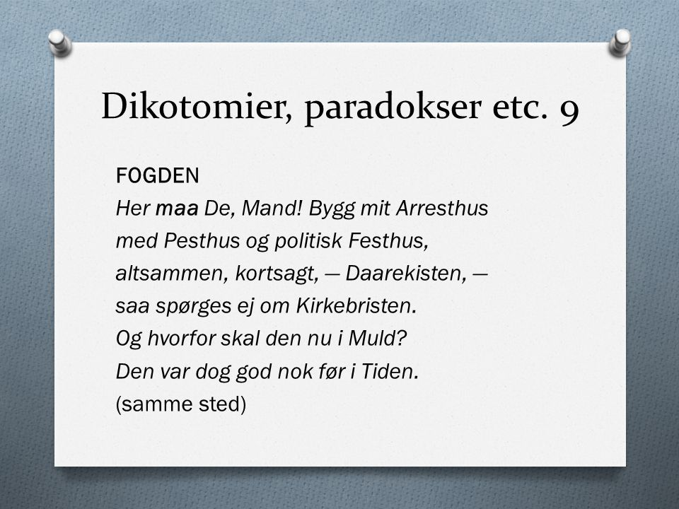 Dikotomier, paradokser etc. 9