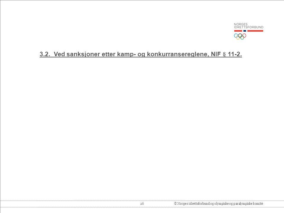 3.2. Ved sanksjoner etter kamp- og konkurransereglene, NIF § 11-2.
