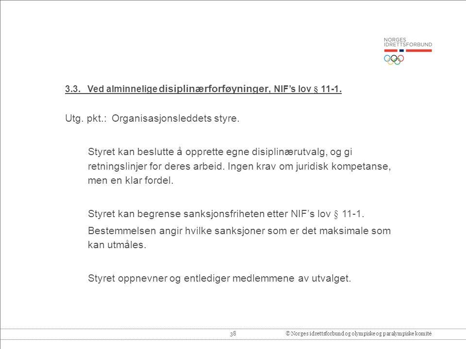 3.3. Ved alminnelige disiplinærforføyninger, NIF's lov § 11-1.