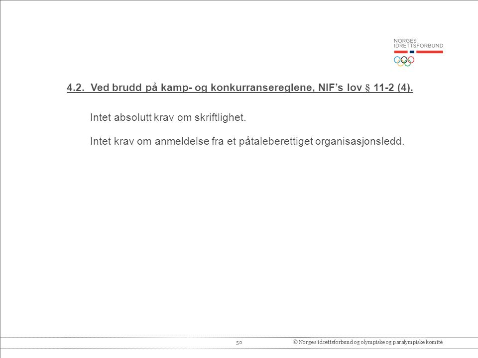 4.2. Ved brudd på kamp- og konkurransereglene, NIF's lov § 11-2 (4).
