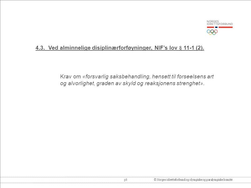 4.3. Ved alminnelige disiplinærforføyninger, NIF's lov § 11-1 (2).