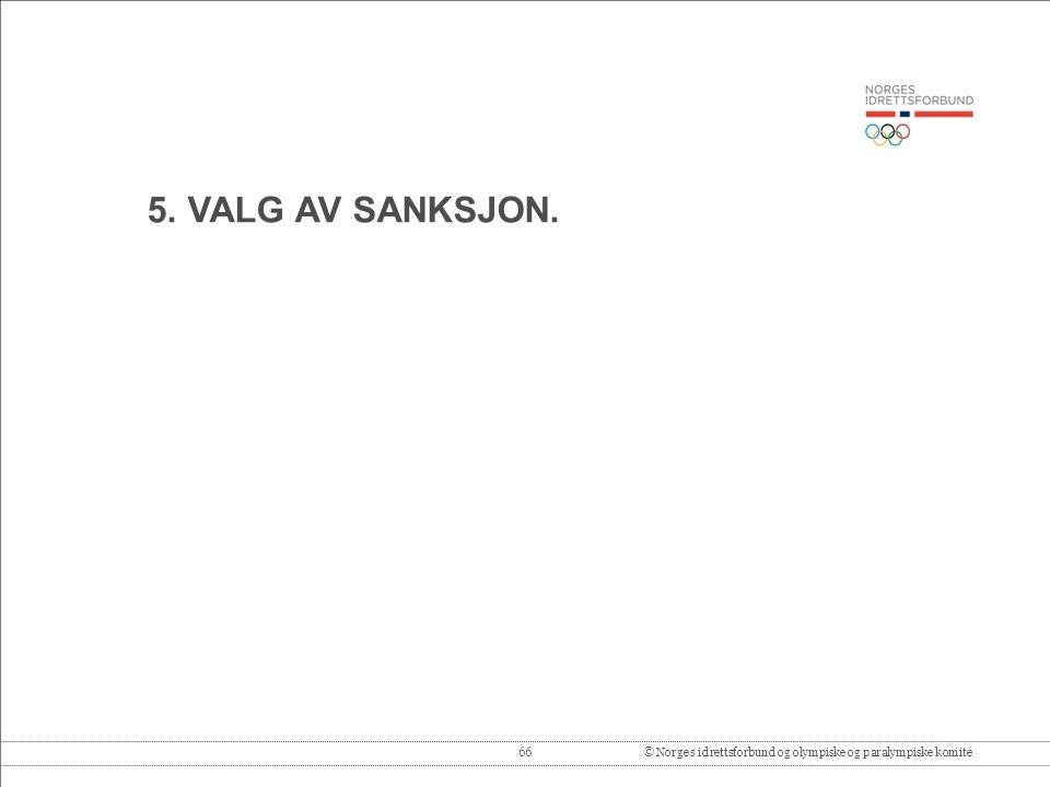 5. VALG AV SANKSJON.
